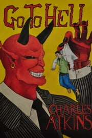 Go To Hell ebook by Charles Atkins