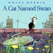 A Cat Named Swan ebook by Holly Hobbie