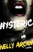 Hysteric ebook by Nelly Arcan,Jacob Homel