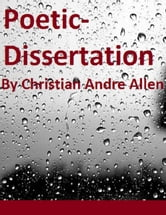 Poetic-Dissertation ebook by Christian Andre Allen