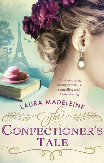 The Confectioner's Tale ebook by Laura Madeleine