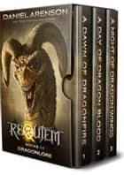 Dragonlore: The Complete Trilogy (World of Requiem) ebook by Daniel Arenson