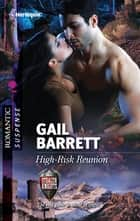 High-Risk Reunion ebook by Gail Barrett