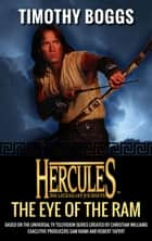 Hercules: The Eye of the Ram - Hercules: The Legendary Journeys ebook by Timothy Boggs