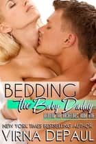 Bedding The Baby Daddy ebook by Virna DePaul