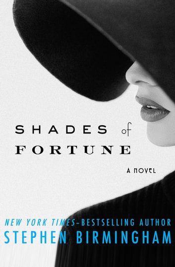 Shades of Fortune - A Novel ebook by Stephen Birmingham