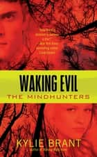 Waking Evil ebook by Kylie Brant