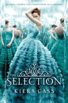 The Selection eBook par Kiera Cass