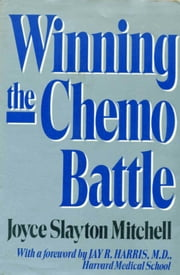 Winning the Chemo Battle ebook by Joyce Slayton Mitchell