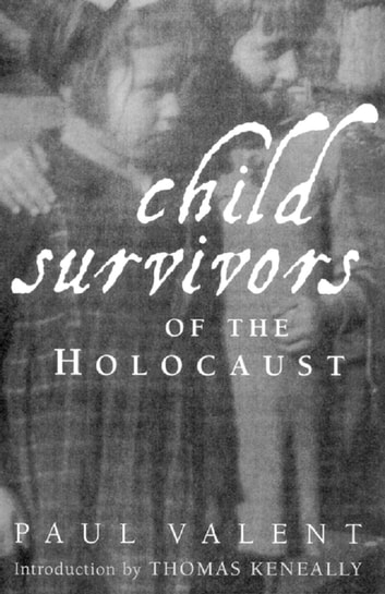 Child Survivors of the Holocaust ebook by Paul Valent