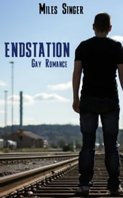 Endstation (Gay Romance) ebook by Miles Singer