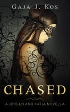 Chased: A Jürgen and Katja Novella - Black Werewolves, #2.5 ebook by Gaja J. Kos
