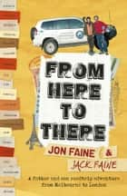 From Here To There ebook by Jon Faine, Jack Faine