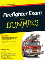 Firefighter Exam For Dummies ebook by Stacy L. Bell,Lindsay Rock,Tracey Biscontini