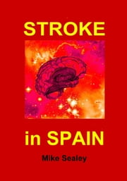 Stroke in Spain ebook by Mike Sealey