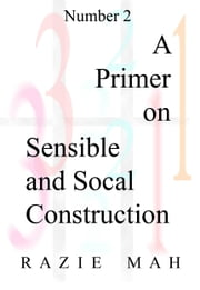 A Primer on Sensible and Social Construction ebook by Razie Mah