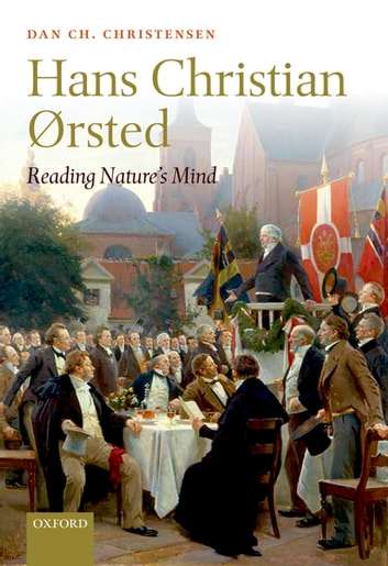 Hans Christian Ørsted - Reading Nature's Mind ebook by Dan Ch. Christensen
