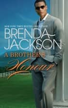 A Brother's Honour ebook by BRENDA JACKSON