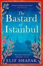 The Bastard of Istanbul ebook by Elif Shafak