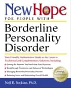 New Hope for People with Borderline Personality Disorder ebook by Neil R. Bockian, Ph.D.,Nora Elizabeth Villagran