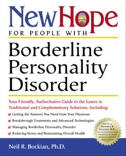 New Hope for People with Borderline Personality Disorder - Your Friendly, Authoritative Guide to the Latest in Traditional and Complementar y Solutions ebook by Neil R. Bockian, Ph.D.,Nora Elizabeth Villagran