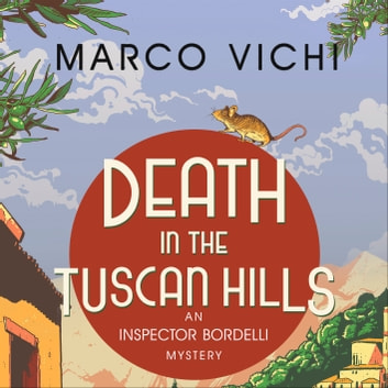 Death in the Tuscan Hills - Book Five audiobook by Marco Vichi