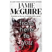 From Here to You audiobook by Jamie McGuire