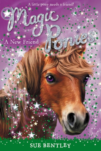 A New Friend #1 ebook by Sue Bentley