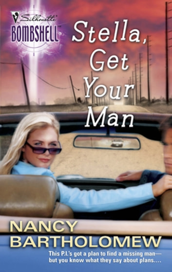 Stella, Get Your Man (Mills & Boon Silhouette) ebook by Nancy Bartholomew