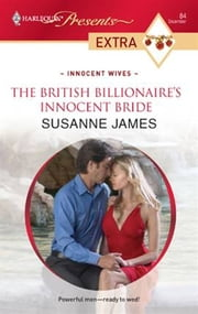 The British Billionaire's Innocent Bride ebook by Susanne James