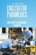 English for Paramedics - Case Studies ebook by Irena Baumruková
