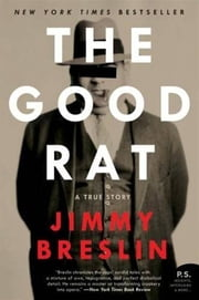 The Good Rat ebook by Jimmy Breslin