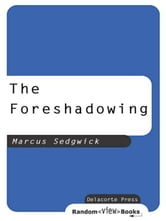 The Foreshadowing ebook by Marcus Sedgwick