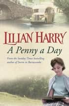 A Penny A Day ebook by Lilian Harry