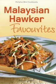 Malaysian Hawker Favourites ebook by Rohani Jelani