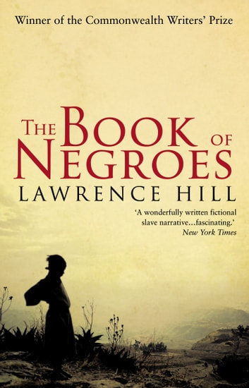 The Book of Negroes ebook by Lawrence Hill