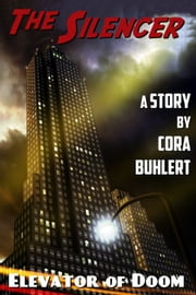 Elevator of Doom - An Adventure of the Silencer ebook by Cora Buhlert