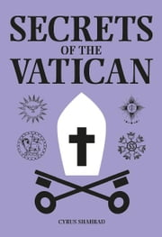 Secrets of the Vatican ebook by Cyrus Shahrad