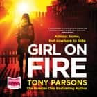 Girl On Fire audiobook by Tony Parsons