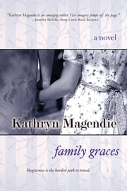 Family Graces ebook by Kathryn Magendie