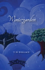 Wintergarden ebook by T.M. Wallace