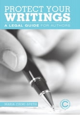 Protect Your Writings - A Legal Guide for Authors ebook by Maria Crimi Speth