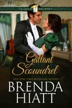 Gallant Scoundrel ebook by Brenda Hiatt