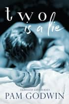 Two is a Lie ebook by Pam Godwin