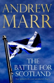 The Battle for Scotland ebook by Andrew Marr