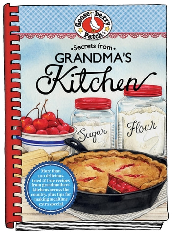 Secrets from Grandma's Kitchen ebook by Gooseberry Patch