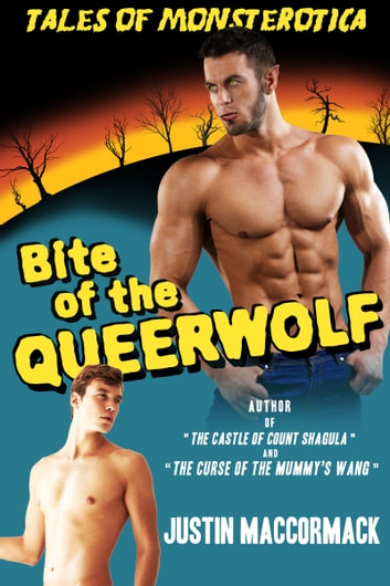 Bite of the Queerwolf ebook by Justin MacCormack