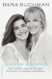A Special Education - One Family's Journey Through the Maze of Learning Disabilities ebook by Kobo.Web.Store.Products.Fields.ContributorFieldViewModel