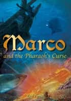 Marco and the Pharaoh's Curse ebook by Paul Purnell