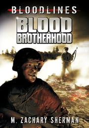 Blood Brotherhood ebook by M. Zachary Sherman,Fritz Casas